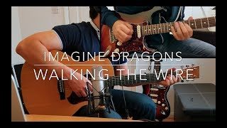 Imagine Dragons - Walking The Wire - Guitar Cover and Solo