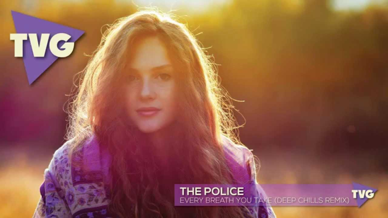 Download The Police - Every Breath You Take (Deep Chills Remix)