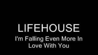 Repeat youtube video Lifehouse - I'm Falling Even More In Love With You