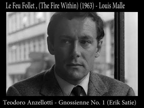 Teodoro Anzellotti - Gnossienne No1(Erik Satie), Le Feu Follet(1963)  Louis Malle