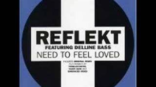 "Reflekt ft. Delline Bass - Need to feel loved (12"" Mix)"