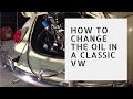 Classic VW Oil Change