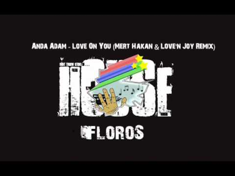 Anda Adam - Love On You (DJ Mert Hakan & Love'n Joy Remix)