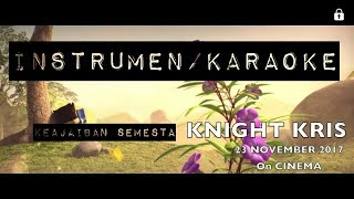 Instrumen/karaoke keajaiban semesta (knight kris)