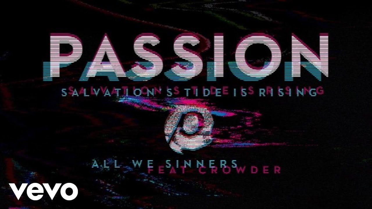 passion-all-we-sinners-audio-ft-crowder-passionvevo