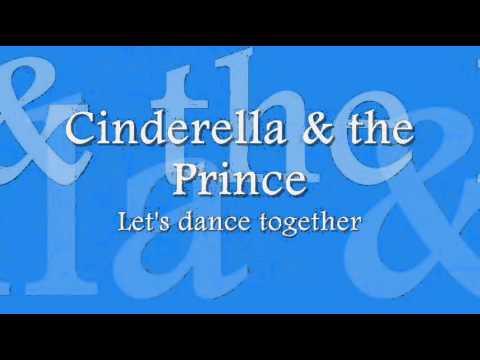 Cinderella & The Prince - Let's Dance Together