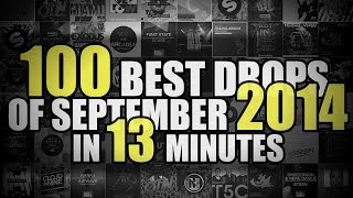 Top 100 Drops Of September 2014 In 13 Minutes (Dutch House, Melbourne Bounce, Big Room and Electro)