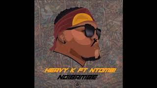 Heavy K Feat  Ntombi   Ndibambe