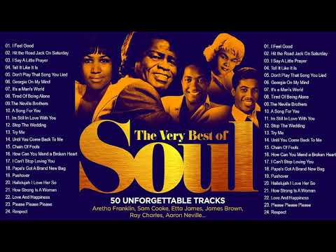 The Very Best Of Soul - Greatest Soul Songs Of All Time - Soul Music Playlist