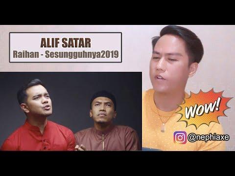 Free Download [reaction] Alif Satar, Raihan - Sesungguhnya2019 Mp3 dan Mp4