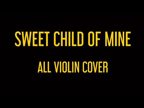Guns N' Roses: Sweet Child Of Mine (All Violin Cover) - House of Hamill