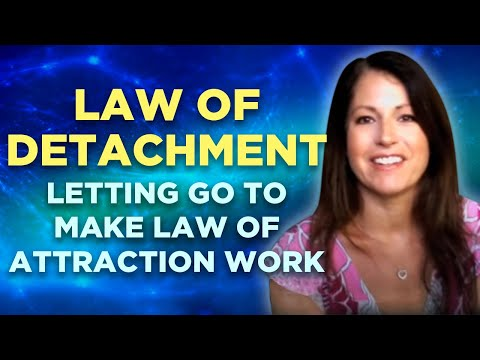 Law of Detachment - Letting Go to make the Law of Attraction