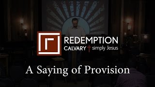 7 Last Sayings - 3) A Saying of Provision