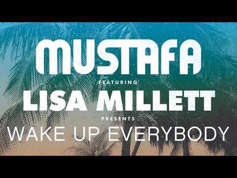 Mustafa feat. Lisa Millet - Wake Up Everybody (Supranova Remix)