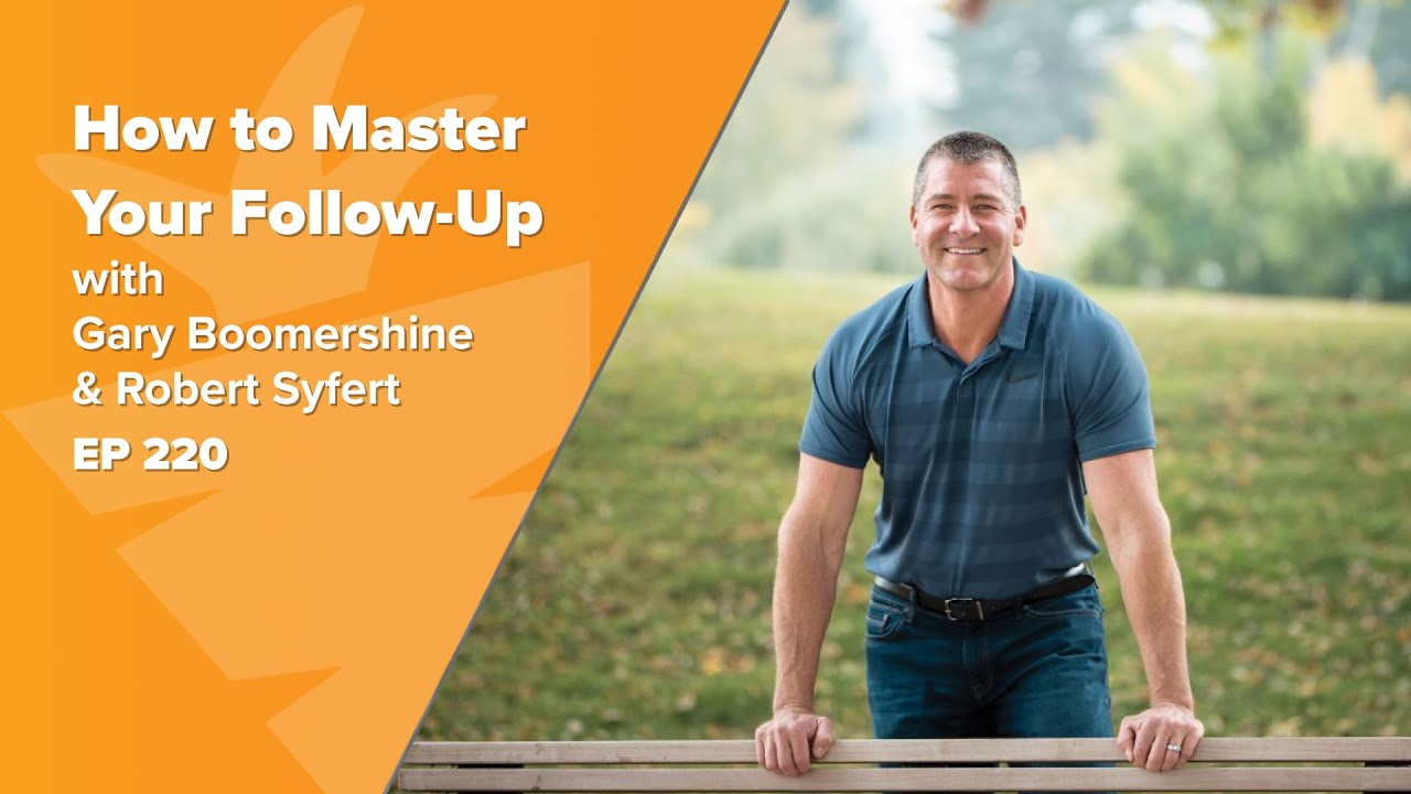 How to Master Your Follow-Up with Gary Boomershine & Robert Syfert of RealEstateInvestor.com