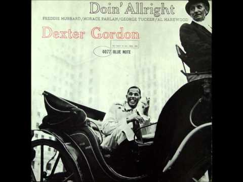 I was doing allright - Dexter Gordon