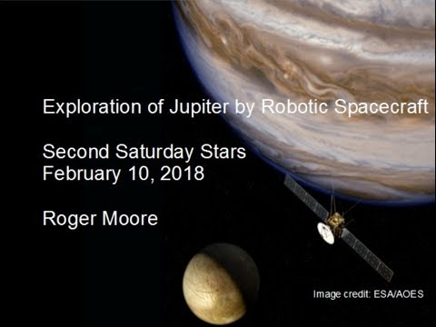 Second Saturday Stars - 2/10/2018 : Exploration of Jupiter by Robotic Spacecraft