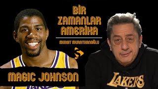 Magic Johnson I Murat Murathanoğlu ile Bir Zamanlar Amerika #14