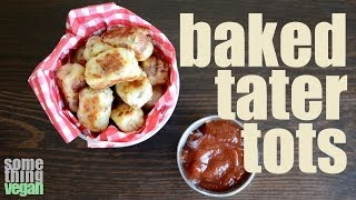 Baked Tater Tots (vegan & Gluten-free) Something Vegan