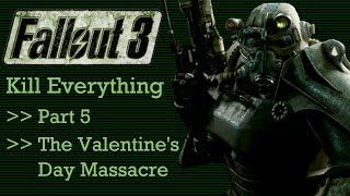 Fallout 3: Kill Everything - Part 5 - The Valentine