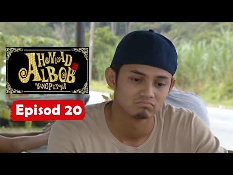 Ahmad Albab Yang Punya | Episod 20