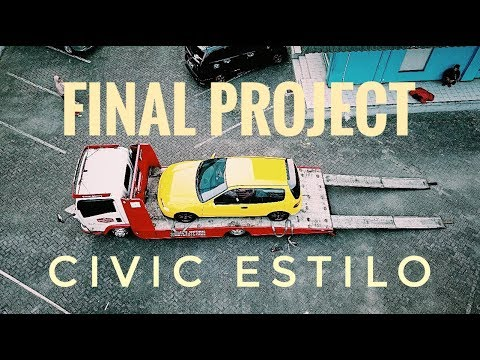 FINAL PROJECT CIVIC ESTILO #VLOG