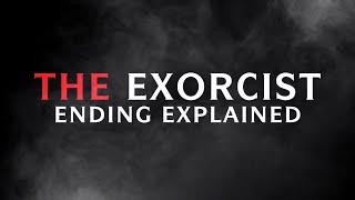 The Exorcist Ending Explained - YouTube Video