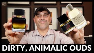3 Dirty Animalic Ouds: Frederic Malle The Night, Le Labo Oud 27, Phuong Dang L