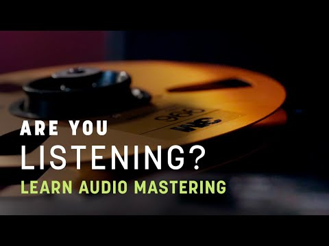 how-to-learn-audio-mastering-|-are-you-listening?-|-s2-ep6