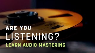 How to Learn Audio Mastering | Are You Listening? | S2 Ep6