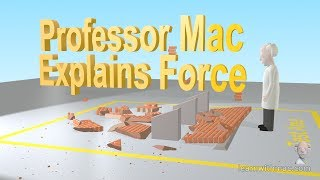 What is Force in Physics? by Professor Mac