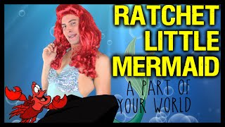 "Ratchet Little Mermaid ""A Part Of Your World"" Parody 