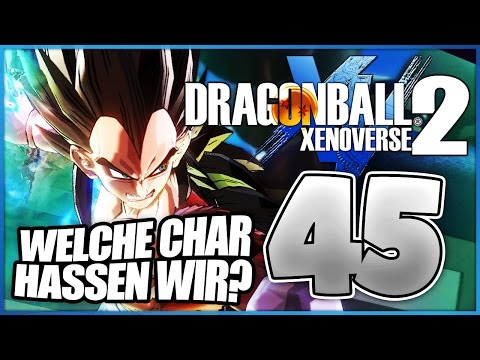WELCHE CHARAKTERE HASSEN WIR?! - #45 - Dragonball Xenoverse 2 - LETS PLAY