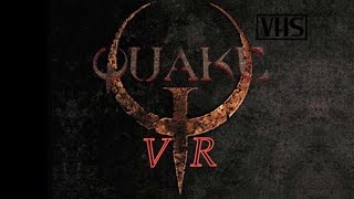 Quake VR with HD textures and nine inch nails sound track. Gameplay and turorial