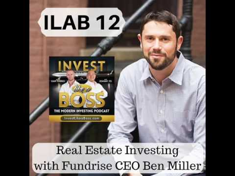 ILAB 12 – Real Estate Investing with Fundrise CEO Ben Miller