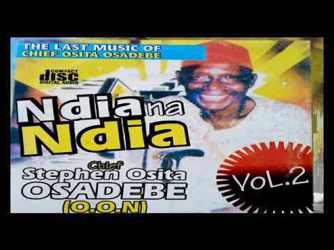 Chief Stephen Osita Osadebe - Ndia na Ndia Vol 2 - Latest 2018 Nigerian Highlife Music