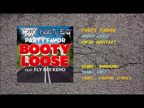 Party Favor feat. Fly Boi Keno - Booty Loose (NEOX Bootleg) [Free Release]