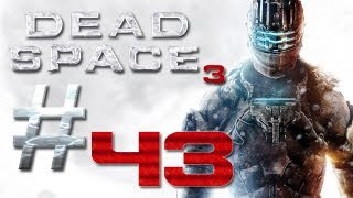 Dead Space 3 Gameplay #43 - Let