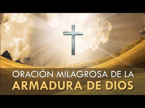 ORACIÓN DE LA ARMADURA DE DIOS PARA PEDIR PROTECCIÓN Y FORTALEZA AL SEÑOR
