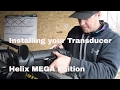 How to: Install your (Helix Mega) Transducer Part II