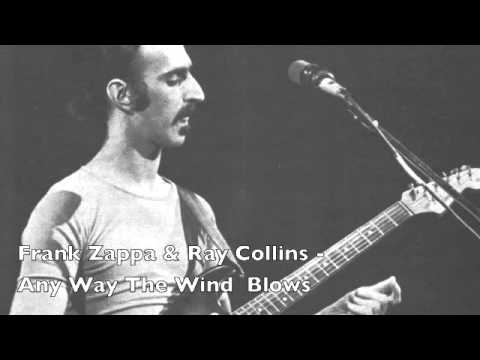 Frank Zappa & Ray Collins - Any Way The Wind Blows