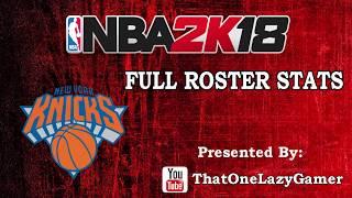 """NBA 2K18 """"New York Knicks"""" Full Roster stats"""