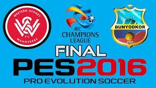 PES 2016 - AFC Champions League FINAL - Western Sydney Wanderers vs Bunyodkor