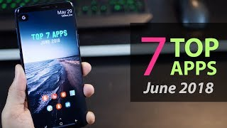 Top 7 Best Free Apps for Android - June 2018