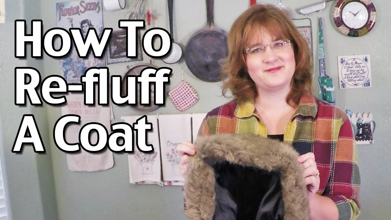 a3cff4527 How To Re-fluff A Coat - YouTube