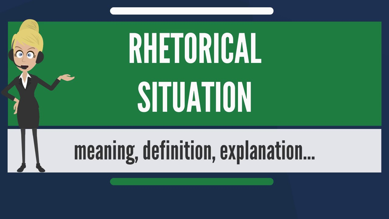 three parts of the rhetorical situation are