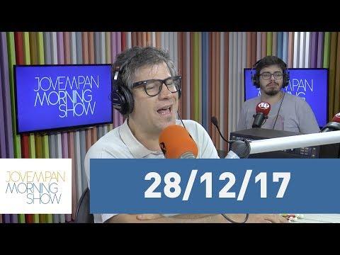 Morning Show - Edição Completa - 28/12/17