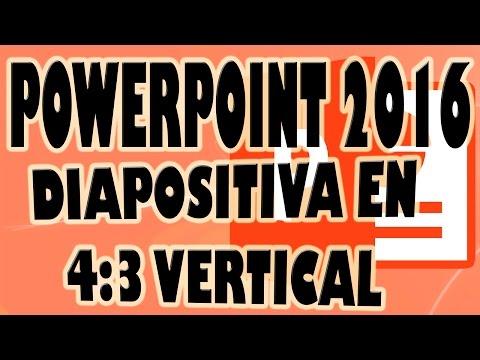 POWERPOINT 2016: Poner Diapositivas en 4:3 Vertical.