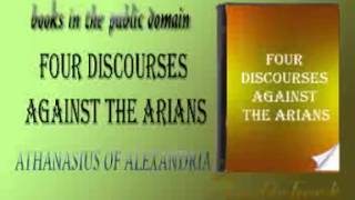 Four Discourses Against The Arians audiobook ATHANASIUS OF ALEXANDRIA
