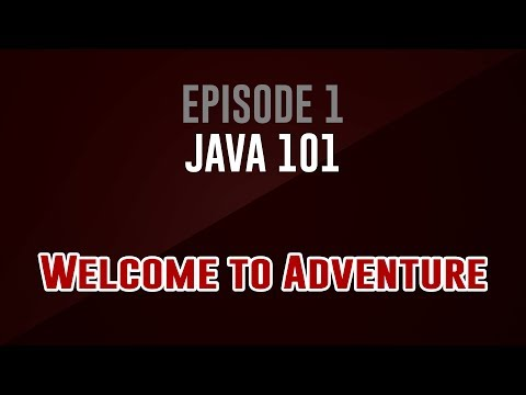 [Java 101]  Episode 1: Welcome to Adventure